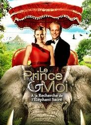 Le Prince et moi : A la recherche de l'éléphant sacré streaming vf
