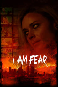 I Am Fear streaming vf