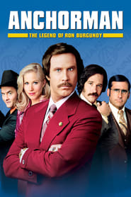 Anchorman: The Legend of Ron Burgundy streaming vf