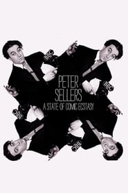 Peter Sellers: A State of Comic Ecstasy streaming vf