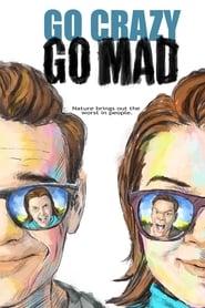 Go Crazy Go Mad ()