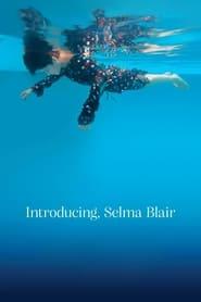 Introducing, Selma Blair (2021)