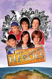 We Can Be Heroes: Finding The Australian of the Year (2005)