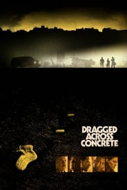 Dragged Across Concrete streaming vf