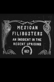Mexican Filibusters (1911)
