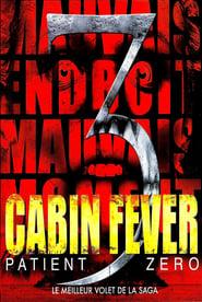 Cabin Fever : Patient Zero streaming vf