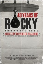 40 Years of Rocky: The Birth of a Classic streaming vf