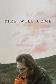 Fire Will Come streaming vf
