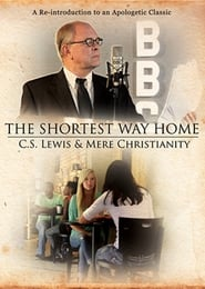The Shortest Way Home: C.S. Lewis and Mere Christianity streaming vf