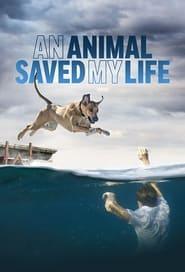 An Animal Saved My Life (2021)