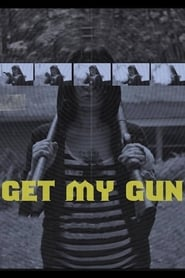 image for Get My Gun (2017)