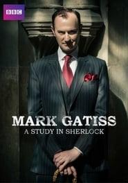 Mark Gatiss: A Study in Sherlock streaming vf