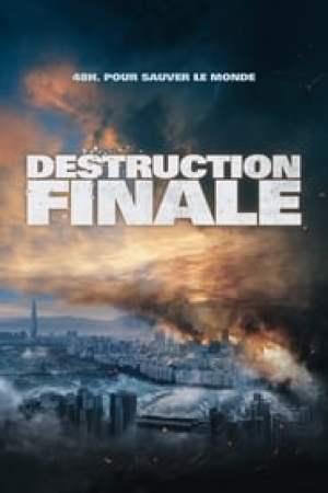 Destruction Finale streaming vf