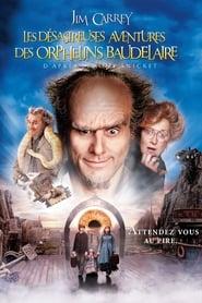 Les Désastreuses Aventures des Orphelins Baudelaire streaming vf