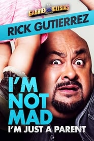 Gabriel Iglesias Presents Rick Gutierrez: I'm Not Mad, I'm Just a Parent Poster