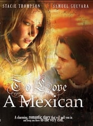To Love a Mexican (2008)