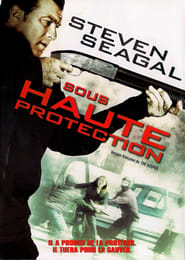 Sous haute protection streaming vf