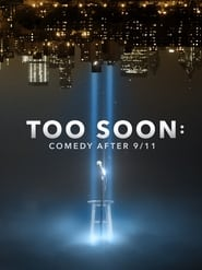 Too Soon: Comedy After 9/11 (2021)