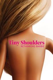 Tiny Shoulders: Rethinking Barbie (2018)