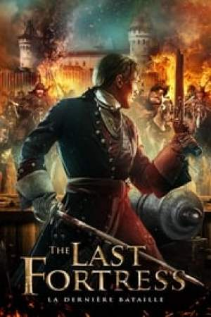 The Last Fortress : La dernière bataille streaming vf