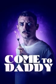 Come to Daddy ► The film releases on February 07, 2020