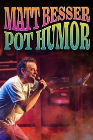 Matt Besser: Pot Humor streaming vf