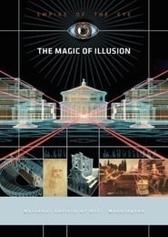 Empire of the Eye: The Magic of Illusion Full online
