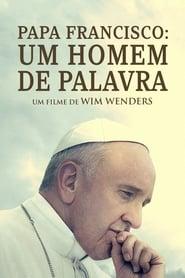 Papa Francisco: Um Homem de Palavra Dublado Online