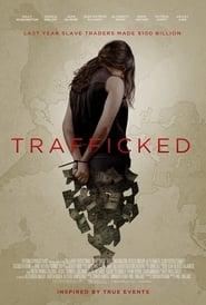 Streaming Full Movie Trafficked (2017)