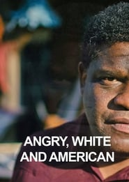 image for movie Angry, White and American (2017)