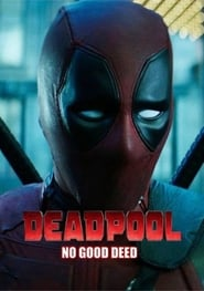 image for movie Deadpool: No Good Deed (2017)