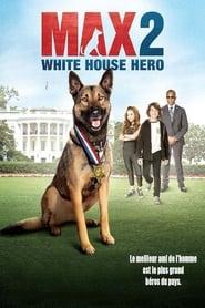 Max 2 : Héros de la Maison Blanche streaming vf