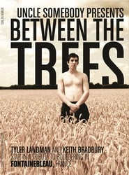 Between The Trees (2009)