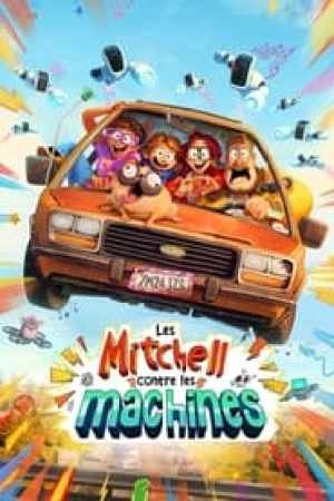 Les Mitchell contre les machines streaming vf