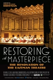 image for movie Restoring a Masterpiece: The Renovation of Eastman Theatre (2010)