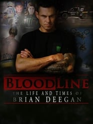 Blood Line: The Life and Times of Brian Deegan streaming vf