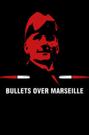 Bullets Over Marseille (2021)
