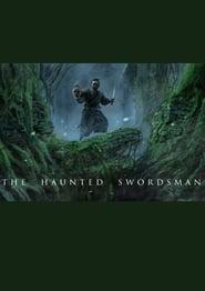 The Haunted Swordsman (2019)