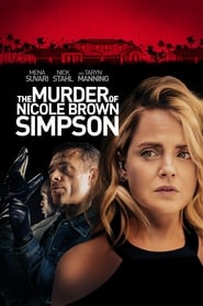 The Murder of Nicole Brown Simpson streaming vf