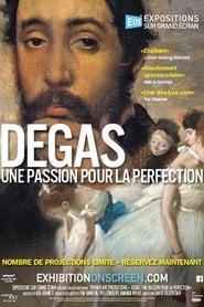 Degas : une passion pour la perfection Poster