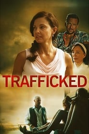 Watch Full Movie Online Trafficked (2017)