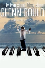 Thirty Two Short Films About Glenn Gould streaming vf