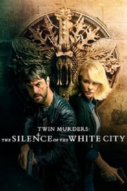 Twin Murders: The Silence of the White City streaming vf