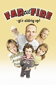 Father of Four: Never Gives Up! (2005)
