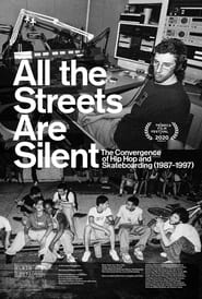 All the Streets Are Silent: The Convergence of Hip Hop and Skateboarding (1987-1997) (2021)