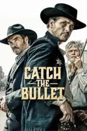 Catch the Bullet streaming vf