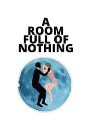 A Room Full of Nothing Full online