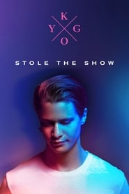 Kygo: Stole the Show Full online