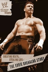 WWE: Cheating Death, Stealing Life: The Eddie Guerrero Story