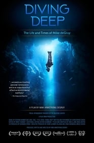 Diving Deep: The Life and Times of Mike deGruy (2020)